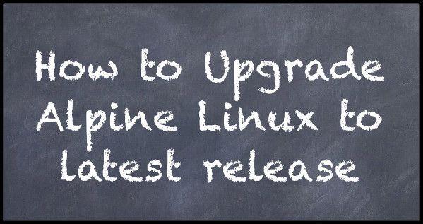 Figura 01: actualización de la instalación del disco duro Alpine Linux o de la máquina virtual LXD