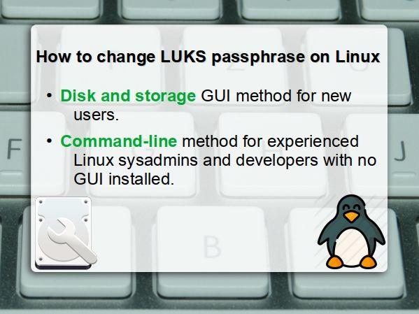 Cómo cambiar la frase de contraseña de cifrado de disco LUKS en Linux