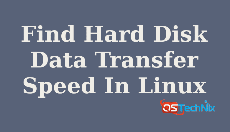 How To Find Hard Disk Data Transfer Speed In Linux